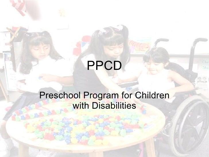 PPCD Preschool Program for Children with Disabilities