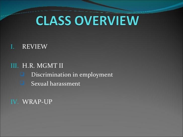 <ul><li>REVIEW </li></ul><ul><li>H.R. MGMT II </li></ul><ul><ul><li>Discrimination in employment </li></ul></ul><ul><ul><l...