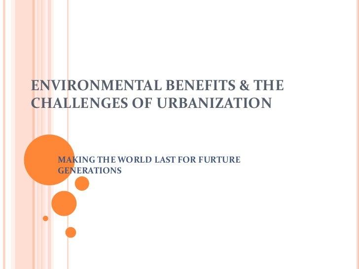 Environmental Benefits & Challenges of Urbanization