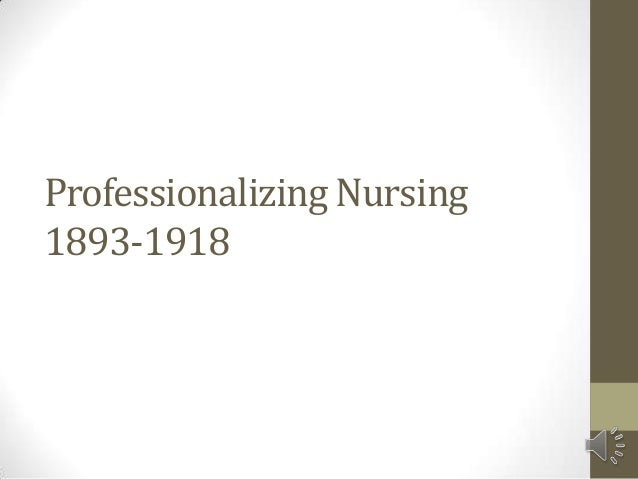 Hist 4710 Week 5 (Nursing Professionalization)