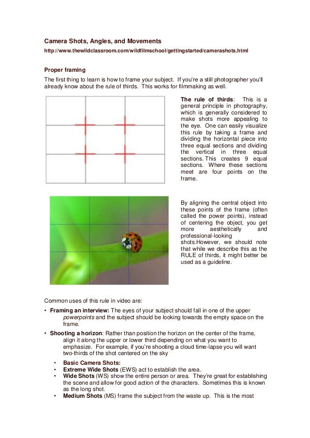 Camera Shots, Angles, and Movements http://www.thewildclassroom.com/wildfilmschool/gettingstarted/camerashots.html  Proper...