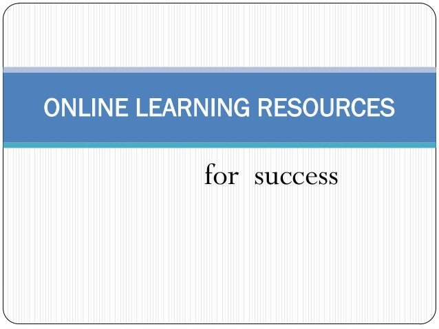 for successONLINE LEARNING RESOURCES