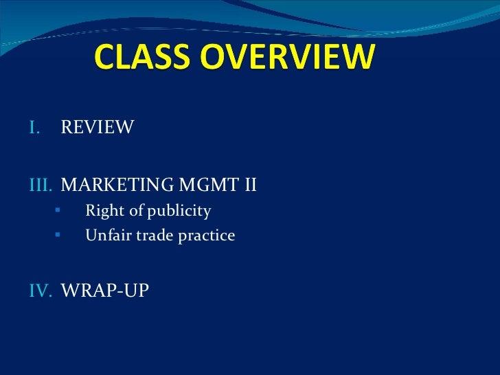 <ul><li>REVIEW </li></ul><ul><li>MARKETING MGMT II </li></ul><ul><ul><li>Right of publicity </li></ul></ul><ul><ul><li>Unf...
