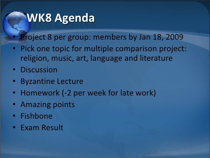 WK8 Agenda • Project 8 per group: members by Jan 18, 2009 • Pick one topic for multiple comparison project:   religion, mu...