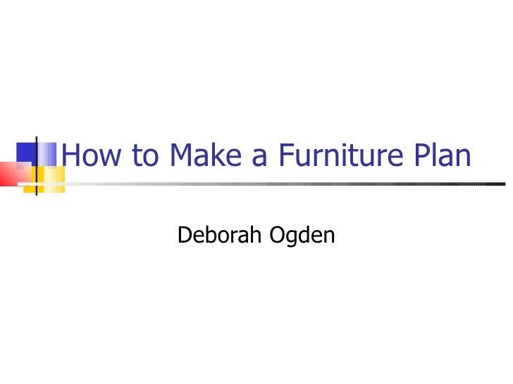 How to Make a Furniture Plan Deborah Ogden