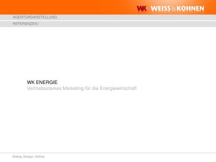 WK ENERGIEVertriebsstarkes Marketing für die Energiewirtschaft<br />REFERENZEN /<br />