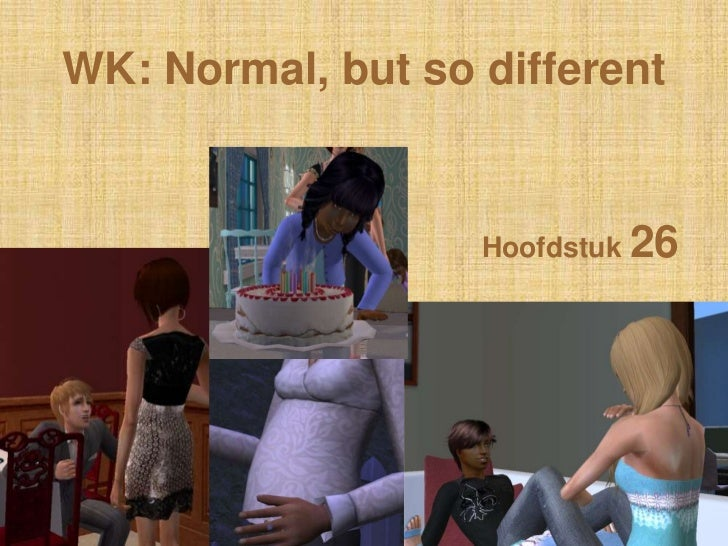 WK: Normal, butso different<br />Hoofdstuk 26<br />