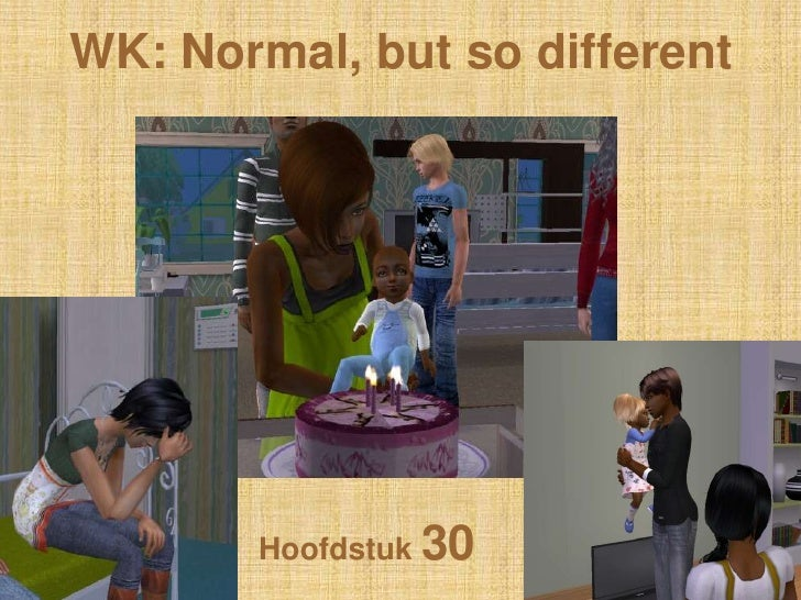 WK: Normal, butso different<br />Hoofdstuk 30<br />