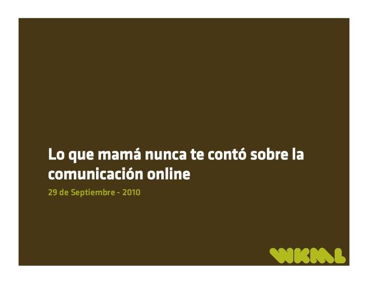 Lo que mamá nunca te contó sobre la comunicación online