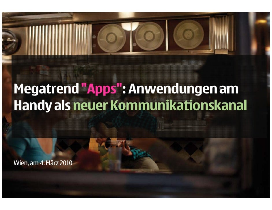 """Megatrend """"Apps"""": Anwendungen am             Apps : Handy als neuer Kommunikationskanal    Wien, am 4. März 2010"""