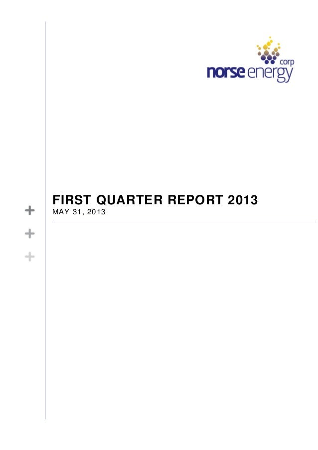 FIRST QUARTER REPORT 2013MAY 31, 2013