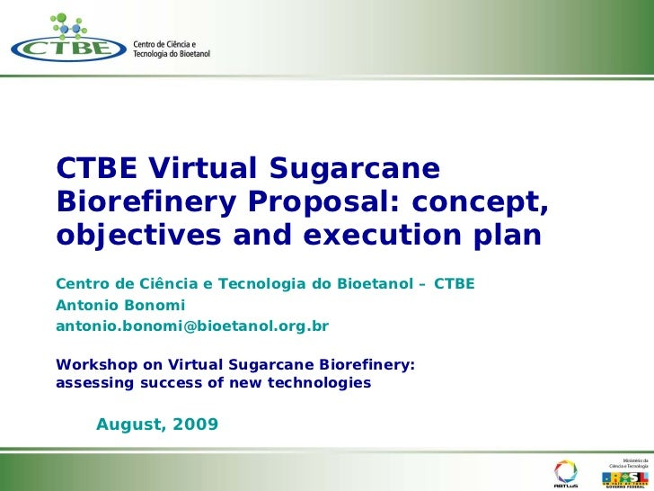 CTBE Virtual Sugarcane Biorefinery Proposal: concept, objectives and execution plan