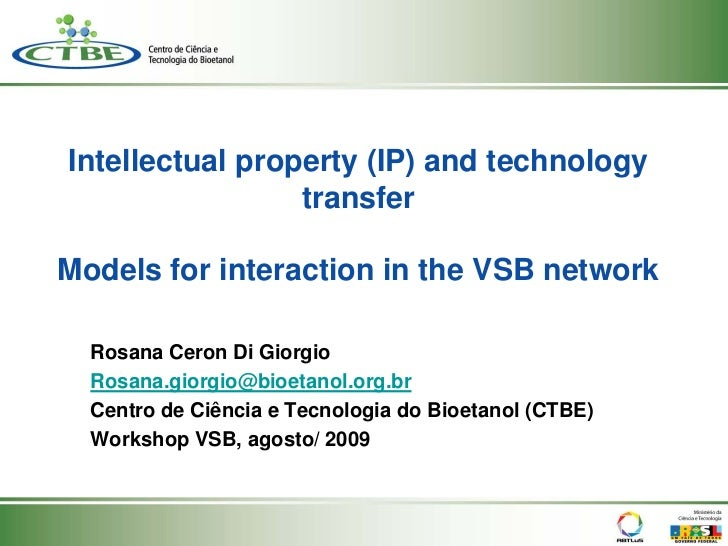 Intellectual property (IP) and technology                 transferModels for interaction in the VSB network  Rosana Ceron ...