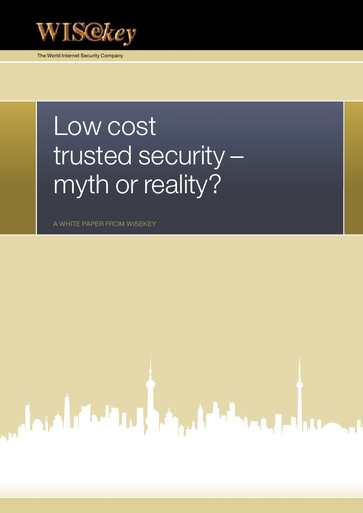 The World Internet Security Company           Low cost       trusted security –       myth or reality?       A WHITE PAPER...