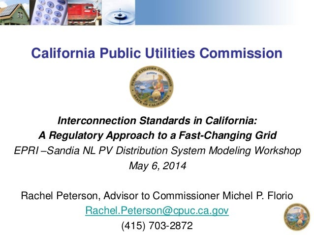 California Public Utilities Commission Interconnection Standards in California: A Regulatory Approach to a Fast-Changing G...