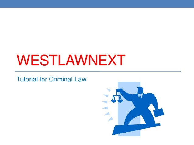 WestlawNext for Criminal Law