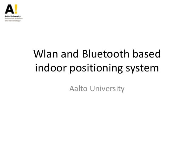 WLAN and Bluetooth Indoor Positioning System