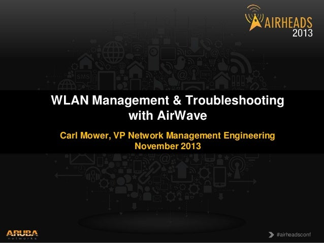 Breakout - Airheads Macau 2013 - WLAN Management & Troubleshooting with AirWave
