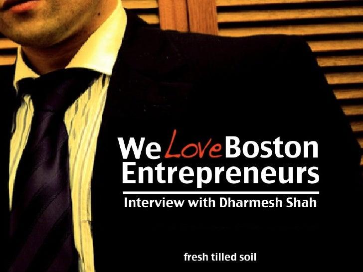 We Love Boston Entrepreneurs: Interview with Dharmesh Shah