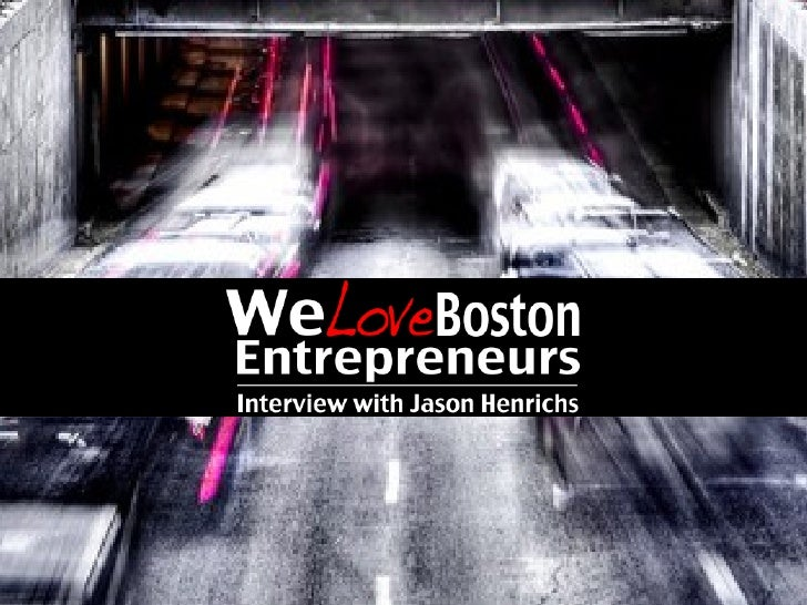 We Love Boston Entrepreneurs: Jason Henrichs