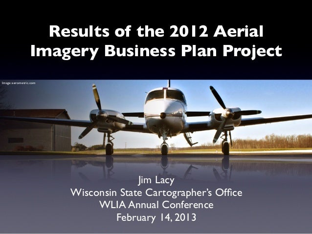 Results of the 2012 Aerial                 Imagery Business Plan ProjectImage: aerometric.com                             ...