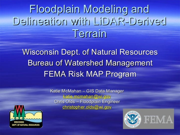 Floodplain Modeling and Delineation with LiDAR-Derived Terrain <ul><li>Wisconsin Dept. of Natural Resources </li></ul><ul>...