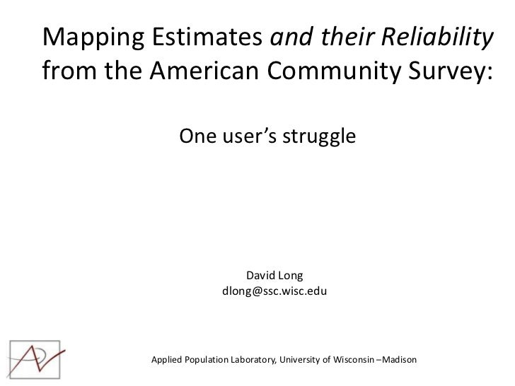 Mapping Estimates and their Reliabilityfrom the American Community Survey:               One user's struggle              ...