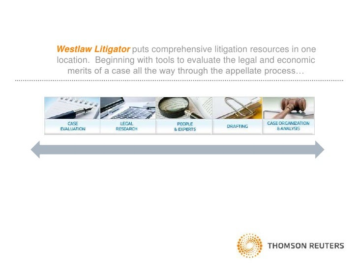 Westlaw Litigator puts comprehensive litigation resources in one location.  Beginning with tools to evaluate the legal and...