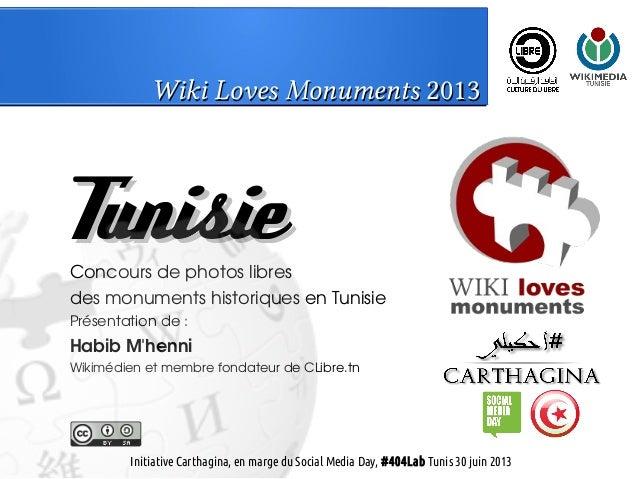 Wiki Loves MonumentsWiki Loves Monuments 20132013 TunisieTunisieConcours de photos libres des monuments historiques en Tun...
