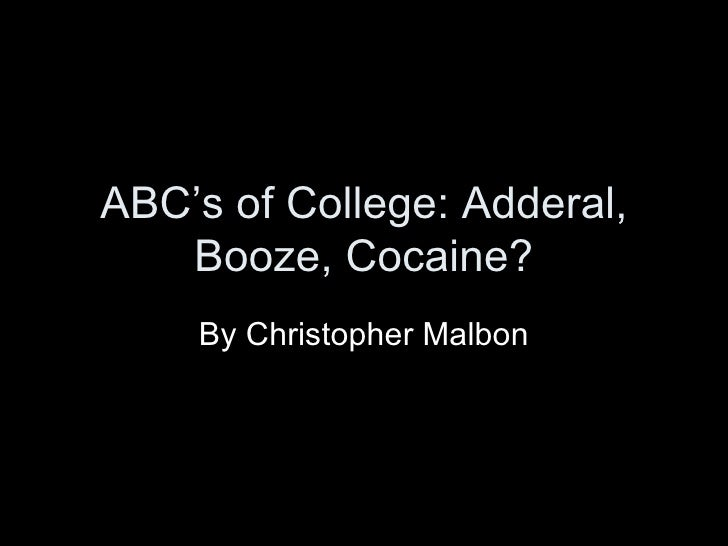ABC's of College: Adderal, Booze, Cocaine? By Christopher Malbon