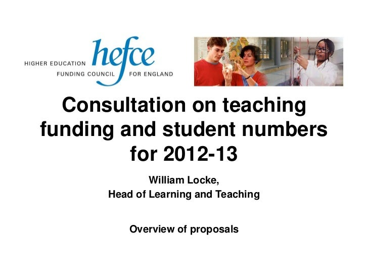 Consultation on teachingfunding and student numbers         for 2012-13              William Locke,      Head of Learning ...