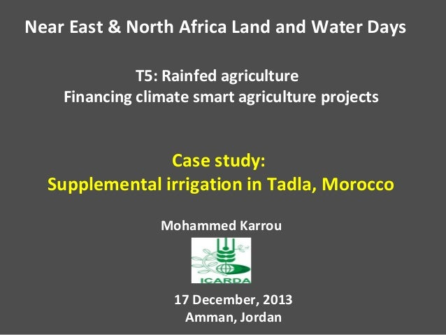 Near East & North Africa Land and Water Days T5: Rainfed agriculture Financing climate smart agriculture projects  Case st...