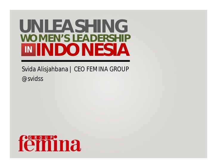 UNLEASHINGWOMEN'S LEADERSHIP IN INDONESIASvida Alisjahbana | CEO FEMINA GROUP@svidss