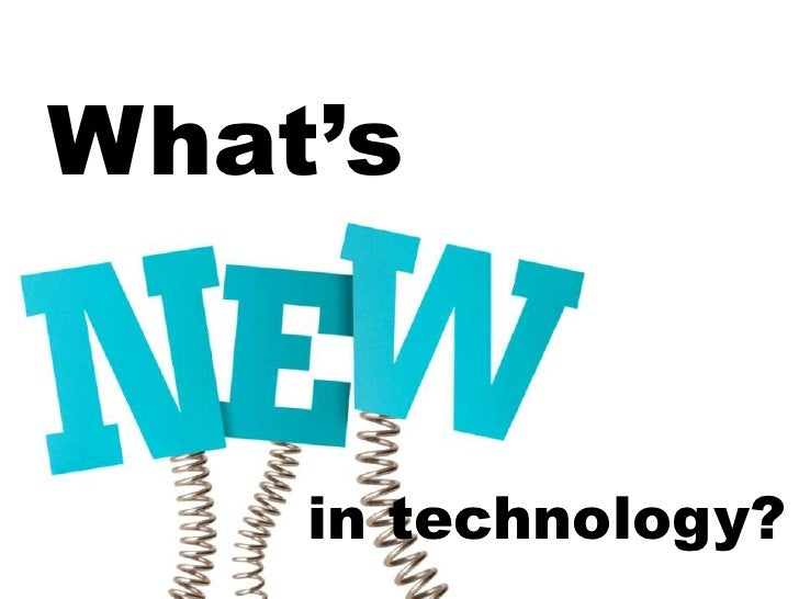 What's    in technology?