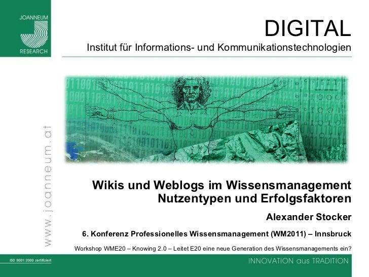 Wikis und Weblogs im Wissensmanagement Nutzentypen und Erfolgsfaktoren Alexander Stocker 6. Konferenz Professionelles Wiss...