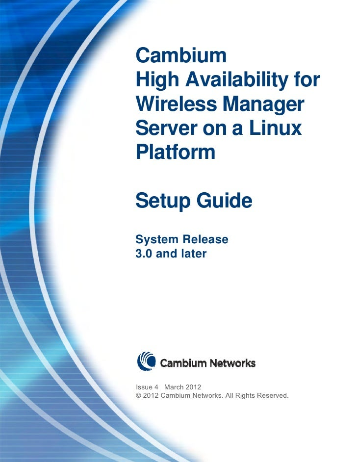 CambiumHigh Availability forWireless ManagerServer on a LinuxPlatformSetup GuideSystem Release3.0 and laterIssue 4 March 2...