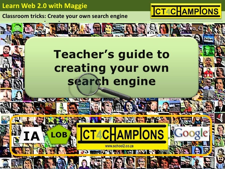 Learn Web 2.0 with Maggie Classroom tricks: Create your own search engine                        Teacher's guide to       ...