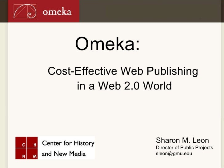 Cost Effective Web Publishing for Museums with Omeka, Western Museum Association