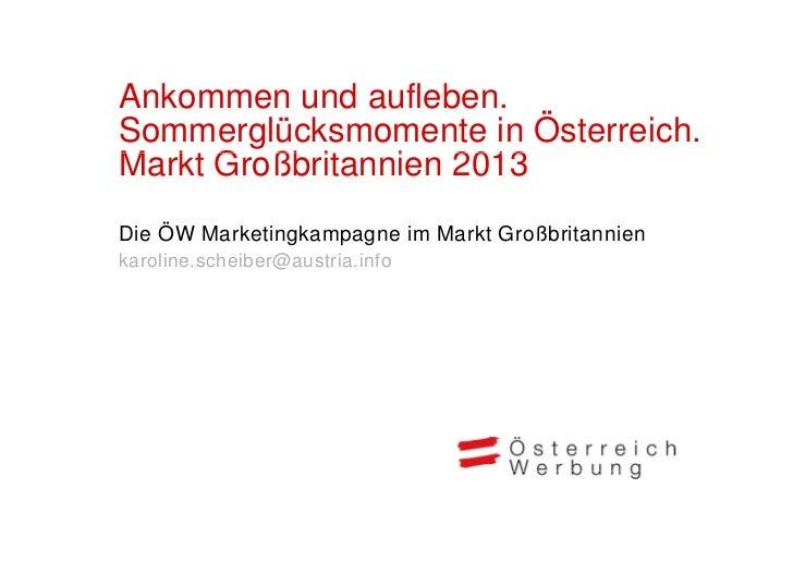 Ankommen und aufleben.A k          d fl bSommerglücksmomente in Österreich.Markt G ßb itM kt Großbritannien 2013          ...