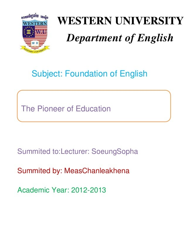 Subject: Foundation of English Summited to:Lecturer: SoeungSopha Summited by: MeasChanleakhena Academic Year: 2012-2013 WE...