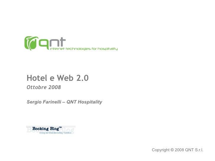 Hotel e Web 2.0 Ottobre 2008 Sergio Farinelli – QNT Hospitality Copyright  ©   2008 QNT S.r.l.