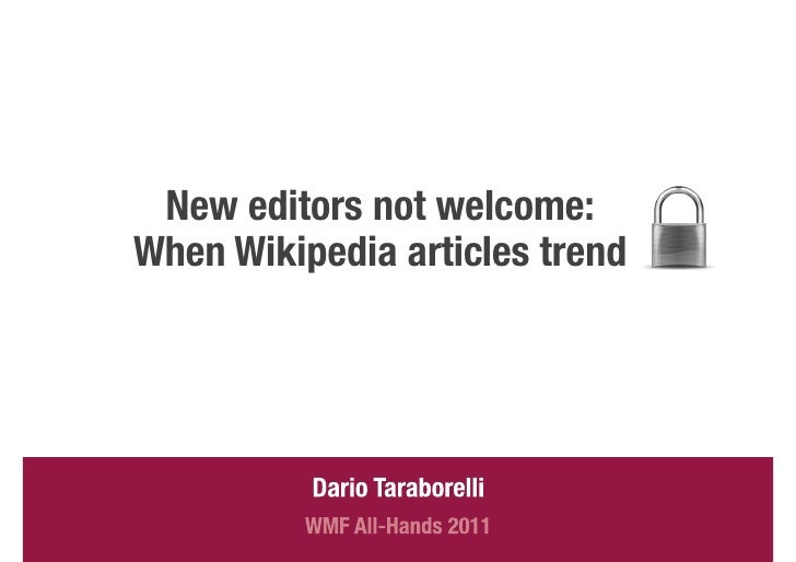 New editors not welcome:!When Wikipedia articles trend