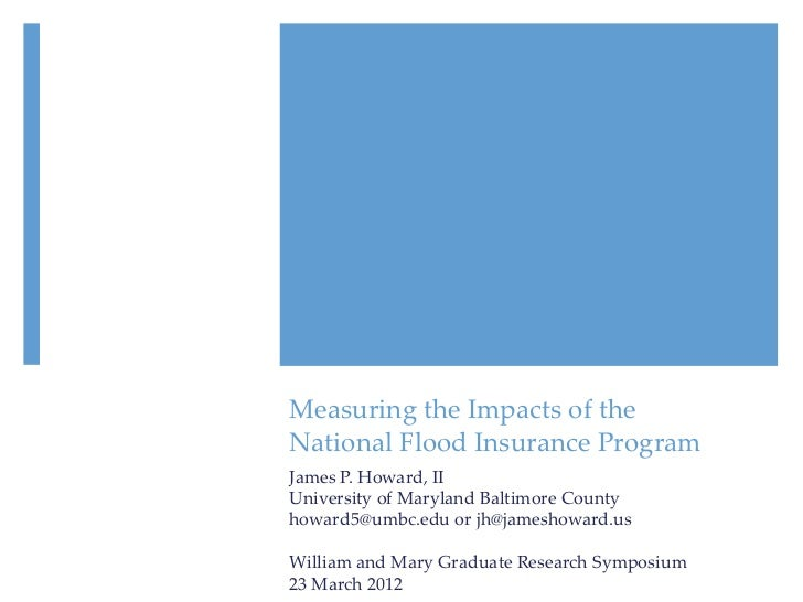 Measuring the Impacts of theNational Flood Insurance ProgramJames P. Howard, IIUniversity of Maryland Baltimore Countyhowa...
