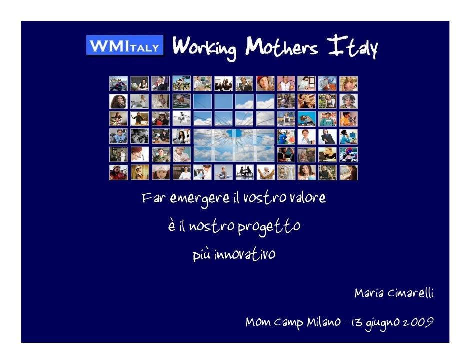 affrontare unite il tema della conciliazione lavoro/famiglia in Italia ed agire                                           ...