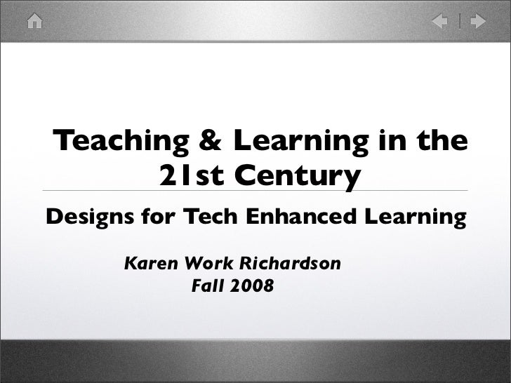 Teaching & Learning in 21st Century