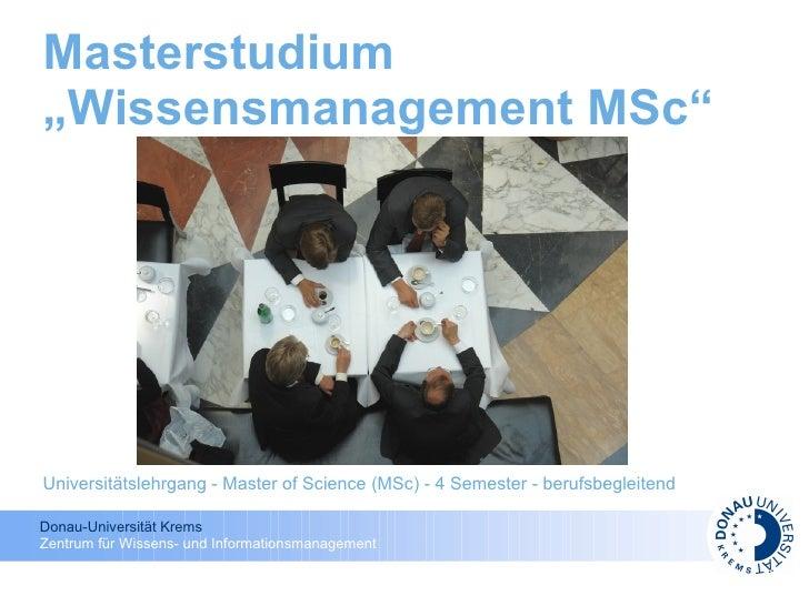 "Masterstudium ""Wissensmanagement MSc""     Universitätslehrgang - Master of Science (MSc) - 4 Semester - berufsbegleitend  ..."