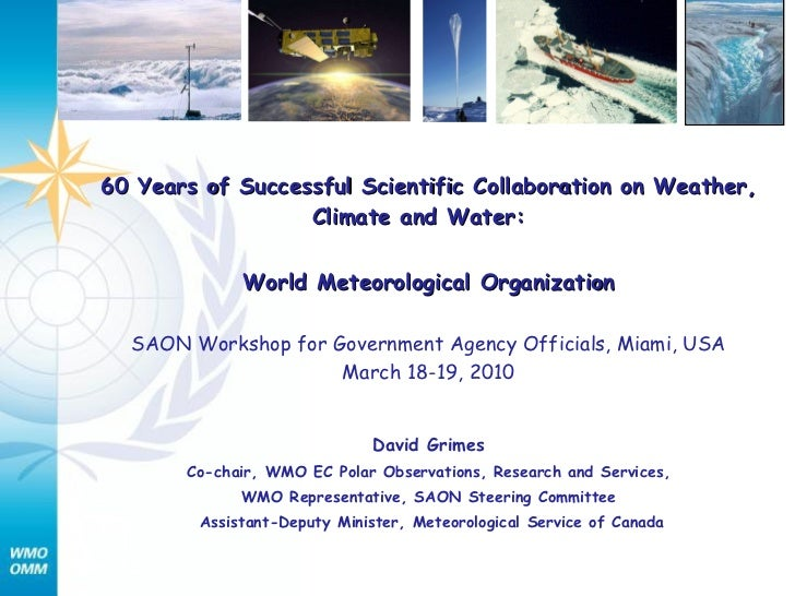 60 Years of Successful Scientific Collaboration on Weather, Climate and Water:   World Meteorological Organization SAON Wo...