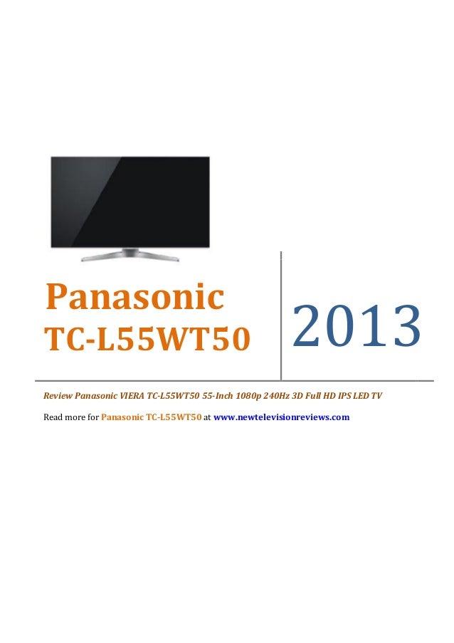 PanasonicTC-L55WT50                                            2013Review Panasonic VIERA TC-L55WT50 55-Inch 1080p 240Hz 3...