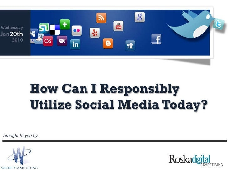 How Can I Responsibly Utilize Social Media Today?