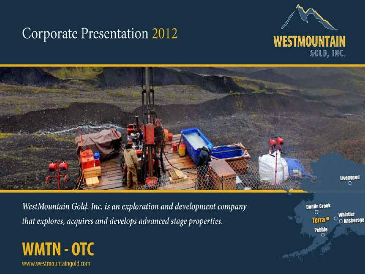 WestMountain Gold, Inc Corporate Presentation
